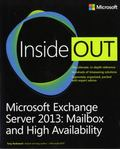 Microsoft� Exchange Server 2013 Inside Out: Mailbox and High Availability