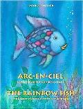 Arc-En-Ciel = The Rainbow Fish: French English Edition