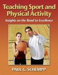 Teaching Sport and Physical Activity Insights on the Road to Excellence