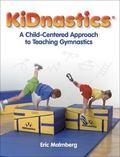 Kidnastics A Child-Centered Approach to Teaching Gymnastics