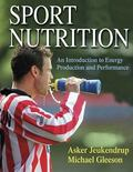 Sport Nutrition An Introduction to Energy Production and Performance