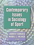 Contemporary Issues in Sociology of Sport Andrew Yiannakis, Merrill J. Melnick Editors