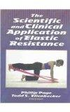Scientific and Clinical Application of Elastic Resistance Book/CD Package, The