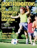 Sport Foundations for Elementary Physical Education A Tactical Games Approach