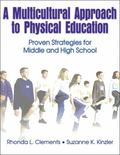 Multicultural Approach to Physical Education Proven Strategies for Middle and High School