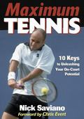 Maximum Tennis 10 Keys to Unleashing Your On-Court Potential
