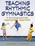 Teaching Rhythmic Gymnastics A Developmentally Appropriate Approach