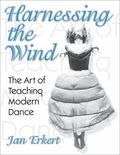 Harnessing the Wind The Art of Teaching Modern Dance