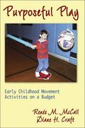 Purposeful Play Early Childhood Movement Activities on a Budget