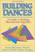 Building Dances A Guide to Putting Movements Together