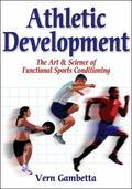 Athletic Development The Art & Science of Functional Sports Conditioning