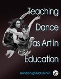 Teaching Dance As Art in Education