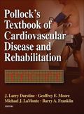Pollock's Textbook of Cardiovascular Disease and Rehabilitation