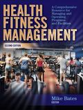 Health Fitness Management - 2nd Edition: A Comprehensive Resource for Managing and Operating...