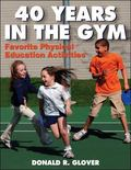 40 Years in the Gym Favorite Physical Education Activities