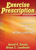 Exercise Prescription A Case Study Approach to the ACSM Guidelines
