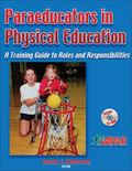 Paraeducators in Physical Education A Training Guide to Roles and Responsibilities