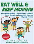 Eat Well & Keep Moving An Interdisciplinary Curriculum for Teaching Upper Elementary School ...