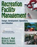 Recreation Faciltiy Management: Design, Development, Operations and Utilization