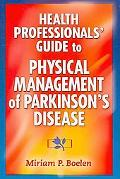 Health Professionals' Guide to Physical Management of Parkinson's Disease (Health Profession...