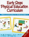 Early Steps Physical Education Curriculum: Theory and Practice for Children Under 8