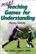 More Teaching Games for Understanding: Moving Globally v. 2