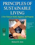 Principles of Sustainable Living : A New Vision for Health, Happiness, and Prosperity