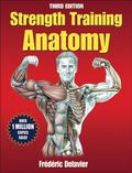 Strength Training Anatomy-3rd Edition