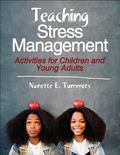 Teaching Stress Management : Activities for Children and Young Adults