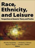 Race, Ethnicity, and Leisure : Perspectives on Research, Theory, and Practice
