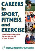 Careers in Sport, Fitness, and Exercise (American Kinesiology Associati)