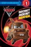 Secret Agent Mater (Disney/Pixar Cars 2) (Step into Reading)