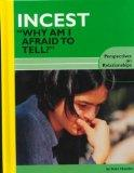 Incest: Why Am I Afraid to Tell? (Perspectives on Relationships)