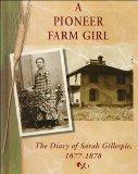 Pioneer Farm Girl The Diary of Sarah Gillespie, 1877-1878