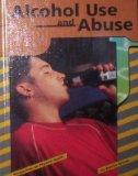 Alcohol Use and Abuse (Perspectives on Physical Health)