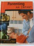 Parenting an Infant (Skills for Teens Who Parent)