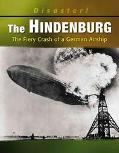 Hindenburg Fiery Crash of a German Airship
