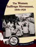 Women Suffrage Movement, 1848-1920