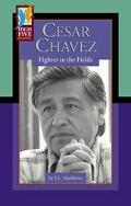 Cesar Chavez Fighter in the Fields