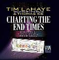 Charting the End Times A Visual Guide to Bible Prophecy & Its Fulfillment