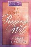 The Power of a Praying Wife: Prayer and Study Guide