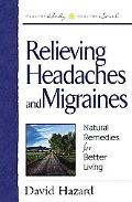 Relieving Headaches and Migraines: Natural Remedies for Better Living - David Hazard - Paper...