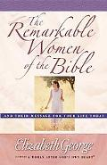 Remarkable Women of the Bible Growth And Their Message for Your Life Today