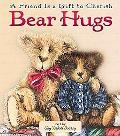 Bear Hugs A Friend Is a Gift to Cherish