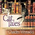 Cat Tales Snippets on Life from Our Favorite Felines