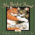 My Purrfect Friend I Could Live 9 Lives and Not Find a Better Friend Than You