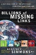 Billions of Missing Links A Rational Look at the Mysteries Evolution Can't Explain