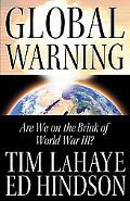 Global Warning Are We on the Brink of World War III?