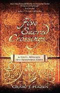 Five Sacred Crossings