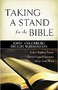 Taking a Stand for the Bible: Today's Leading Experts Answer Critical Questions about God's ...